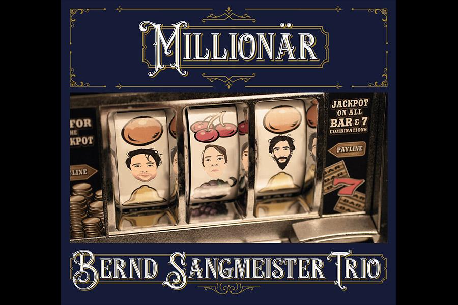 Bernd Sangmeister Trio - Millionär